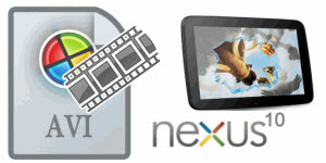 Convert video to Nexus 10